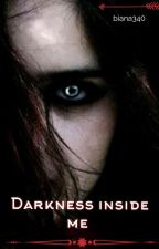 Darknes inside me od biana340