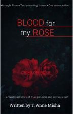 Blood for my Rose (PODER series) by T-misha