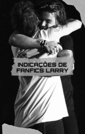 INDICAÇÃO DE FANFICS LARRY by littlestarlou91