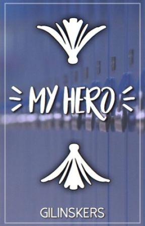 My Hero by Gilinskers