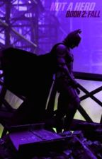 Not A Hero (MCU x Reader x Dark Knight Trilogy) by laserigneous88