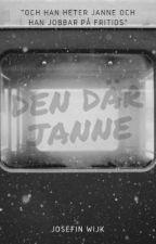 DEN DÄR JANNE av josefin_wijk