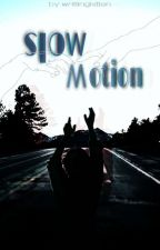 Slow Motion von writingkitten