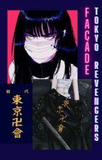 Façade (Tokyo Revengers X Reader) by Mochiii0805