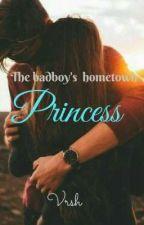 The Badboy's Hometown Princess  by author_Vrsh