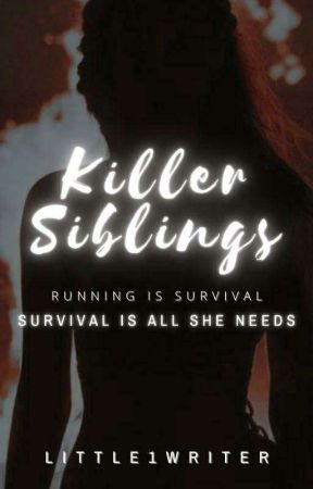 Killer Siblings by Little1Writer