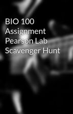 BIO 100 Assignment Pearson Lab Scavenger Hunt by webcaticon1972