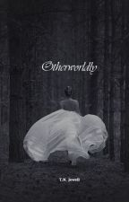 Otherworldly by TNJewell