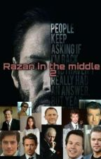 Razan in the middle 2 بقلم x5uio_