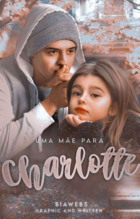 Uma Mãe Para Charlotte | Babictor  by biawebs
