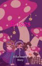 Roses   A  Karlnapity Story   by PrestinRose_