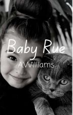 Baby Rue by gracieWilliams142
