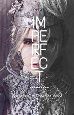 Imperfect by thecrownedwitch