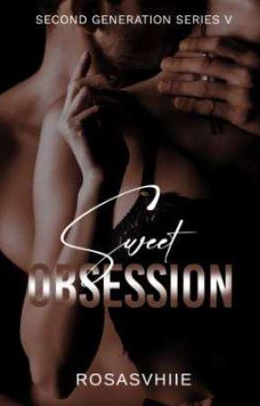 Sweet Obsession (Soon on Nobelista) by RosasVhiie