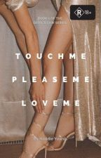 Touch Me Please Me Love Me (Devil's Law #1) ni naddie_young