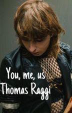 You, Me, Us    Thomas Raggi by harryisgolden1d
