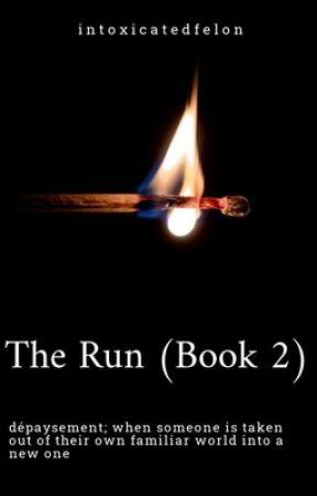 The Run (Book 2) by intoxicatedfelon