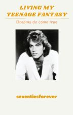 (Sequel) Living My Teenage Fantasy An Andy Gibb/Karen Carpenter Fanfic by seventiesforever