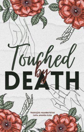 Touched by Death (tradução) by Maahbatista_0