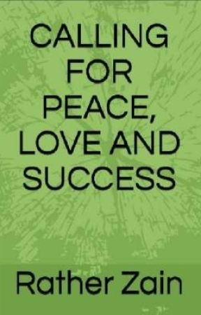 Calling for peace, love and success  by authorzain