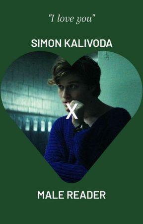I love you - Simon Kalivoda x Male Reader by spiritual_turtle