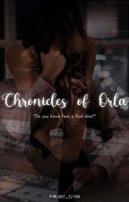 Chronicles Of Orla by sunlight_elyxir