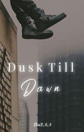 Dusk Till Dawn by ShaY_0_3