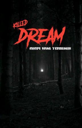 KILLED DREAM (ON GOING) by SriWahyuni369717