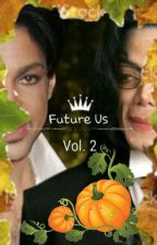 (VERY SLOW UPDATES) Future Us | Prichael Vol. 2 by MamaxLegendary