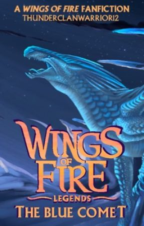 Wings of Fire Legends • The Blue Comet by Thunderclanwarrior12