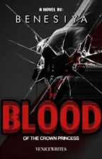 Blood of the Crown Princess : CASA ZENOVIA #1 by VeniceWrites