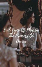Evil Eyes Of Pharea The Princess Of Devea ni ZhairyVrons