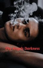 The Angels Darkness  by slutl0ver05