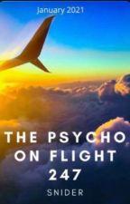 The Psycho on Flight 247 by snider0000