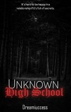 Unknown High School(ON-GOING) by ThatBitchNeedsYou