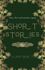 Short stories - Sweet, short and sometimes angsty by Lonelyxspider