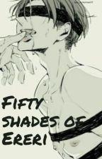 Fifty shades of Ereri (Levi X Eren) by Jace_Ackerman07