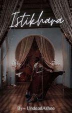 Istikhara by UndeadAshee