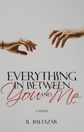 Everything in Between You and Me by RoyceAndMachines