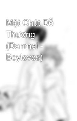 Một Chút Dễ Thương (Danmei - Boyloves)
