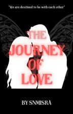 The Journey Of Love by snmisra