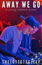 Away We Go; Lando Norris by shelovestxsleep