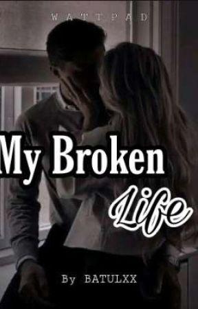 My Broken Life by Sweet_Hijabi