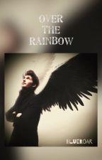 Over the Rainbow by LeBlueRoar