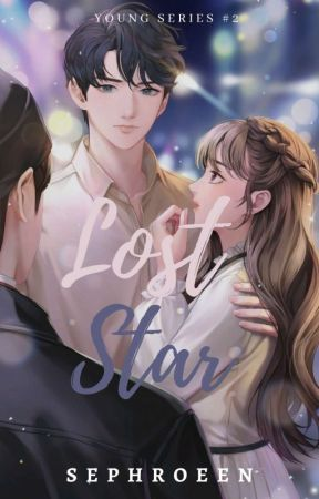 Lost Star(Young Series #2) ON-HOLD by sephroeen