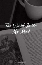 The World Inside My Mind by mademosaire