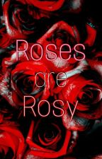 Roses Are Rosy by chaexjune