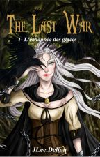 The Last War (1# L'échappée Des Glaces) par JleeDelion