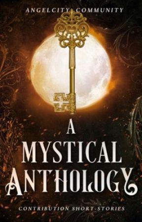 A Mystical Anthology    by AngelCityCommunity