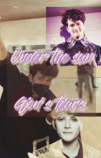 under the sun - gjon's tears (pt 2) by Patricia_s_tears